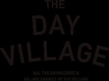 THE DAY VILLAGE